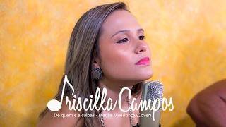 Baixar Priscilla Campos - De quem é a culpa? - (Marília Mendonça) - Cover