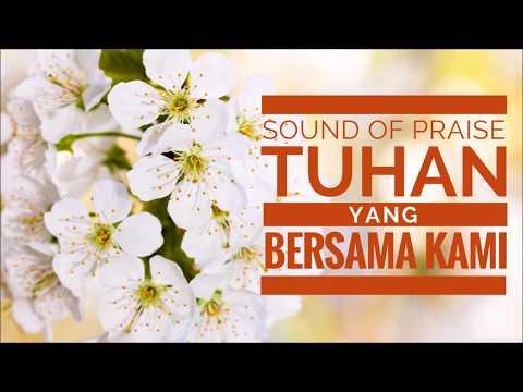 TUHAN YANG BERSAMA KAMI (LIRIK) - Sound of Praise