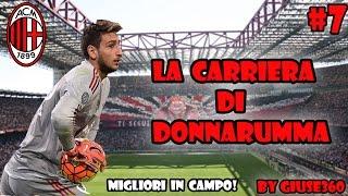 FIFA 16: LA CARRIERA DI DONNARUMMA #7 | MIGLIORI IN CAMPO!! SALVIAMO IL MILAN!! [By Giuse360]
