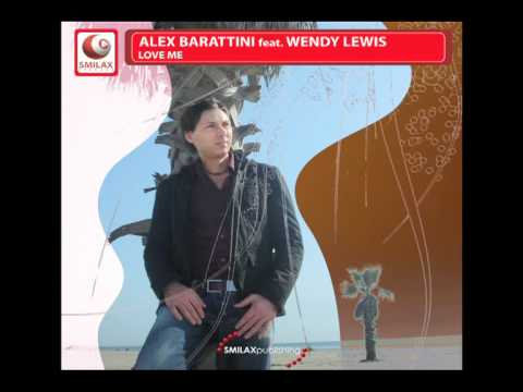 Love me (Club Edit) - Alex Barattini feat. Wendy Lewis
