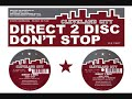 Thumbnail for Direct 2 Disc - Don't Stop (UK Heavy Dub) (2/3)