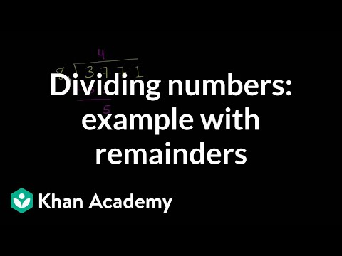 Dividing numbers: example with remainders | Multiplication and division | Arithmetic | Khan Academy