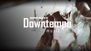BEST Downtempo music mix - Dark session   trip hop / chill out   2017