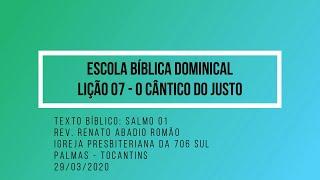 EBD - Lição 07: O Cântico do Justo -  Rev. Renato Romão - 29/03/2020
