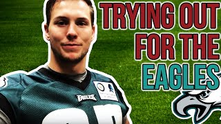TRYING OUT FOR THE PHILADELPHIA EAGLES AND 8 OTHER NFL TEAMS | Andrew East