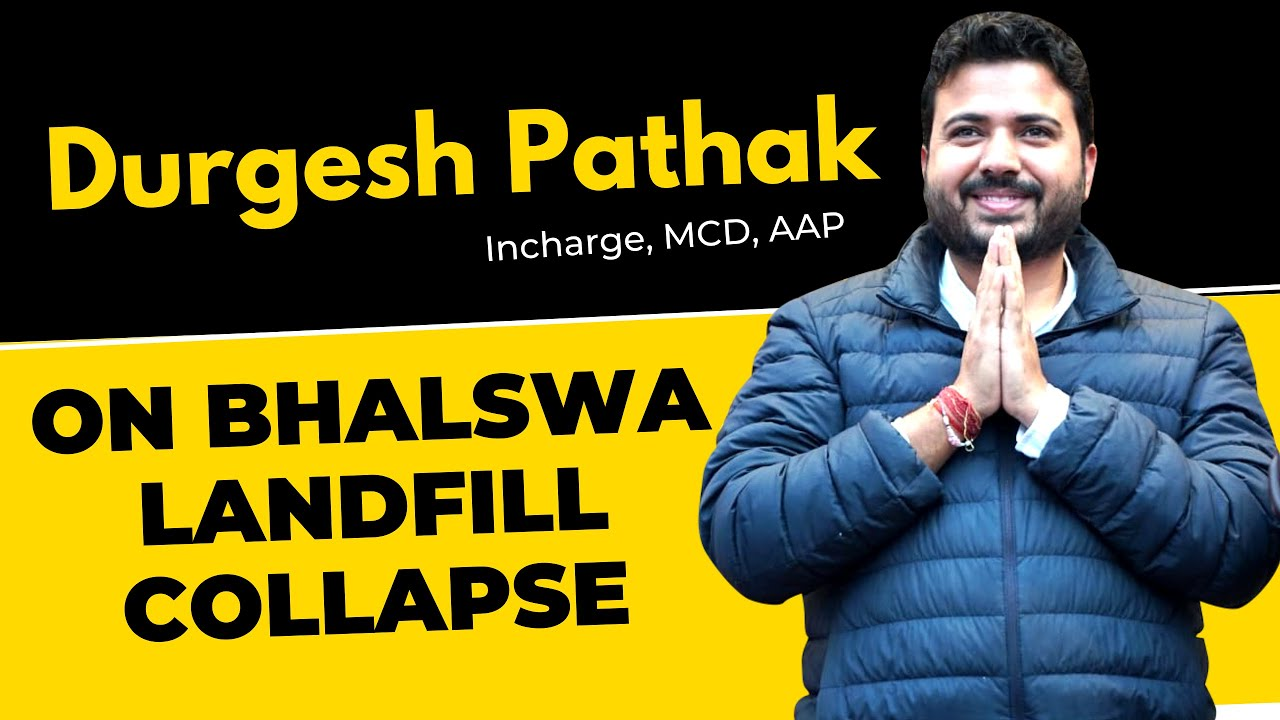 Senior AAP Leader Durgesh Pathak on Bhalswa Landfill Collapse