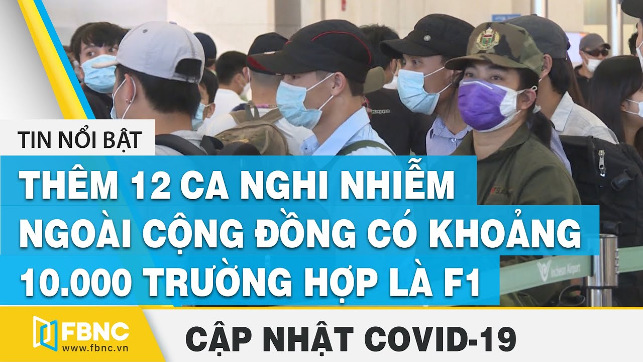 Đà Nẵng thêm 12 ca nghi nhiễm Covid-19, ngoài cộng đồng có khoảng 10.000 trường hợp là F1   FBNC