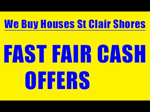 We Buy Houses St Clair Shores - CALL 248-971-0764 - Sell House Fast St Clair Shores