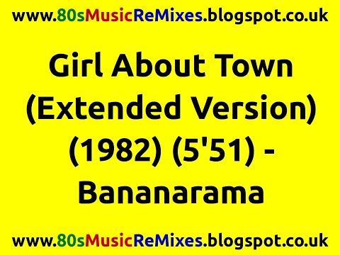 Girl About Town (Extended Version) - Bananarama | 80s Club Mixes | 80s Club Music | 80s Dance Music