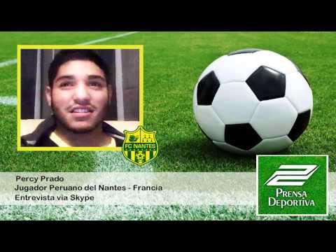 Entrevista Percy Prado Jugador Peruano Nantes - Francia (Prensa Deportiva)