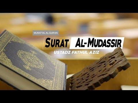 surat-al-mudassir---(074)---ayat-32--56---ustadz-fathul-aziz-lombok