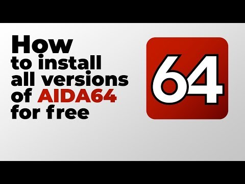How to install all versions of AIDA64 for free