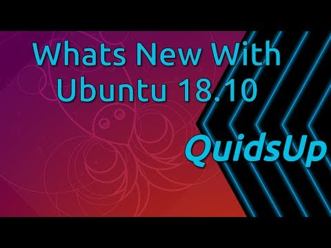 Whats New With Ubuntu 18.10 Cosmic Cuttlefish