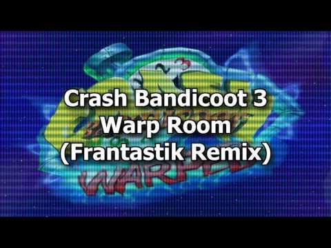Crash Bandicoot 3 - Warp Room (Frantastik Remix) [PREVIEW]