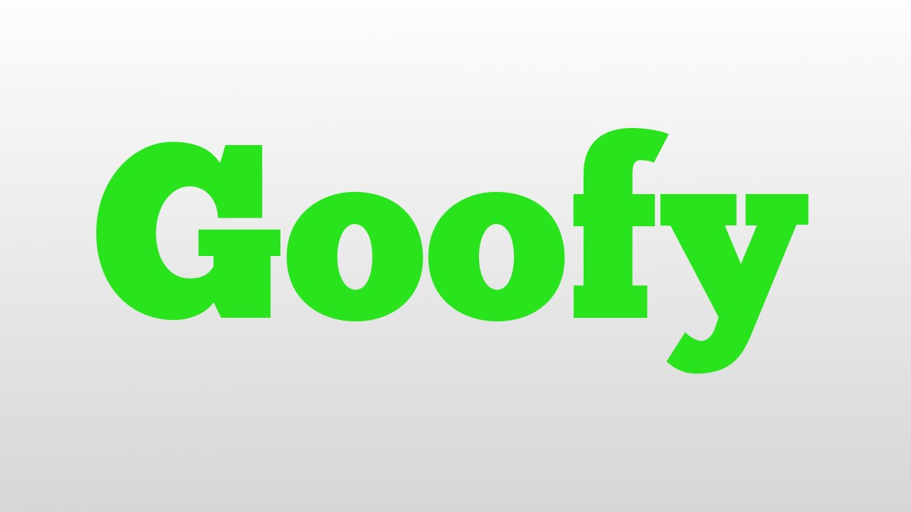 Goffy Meaning