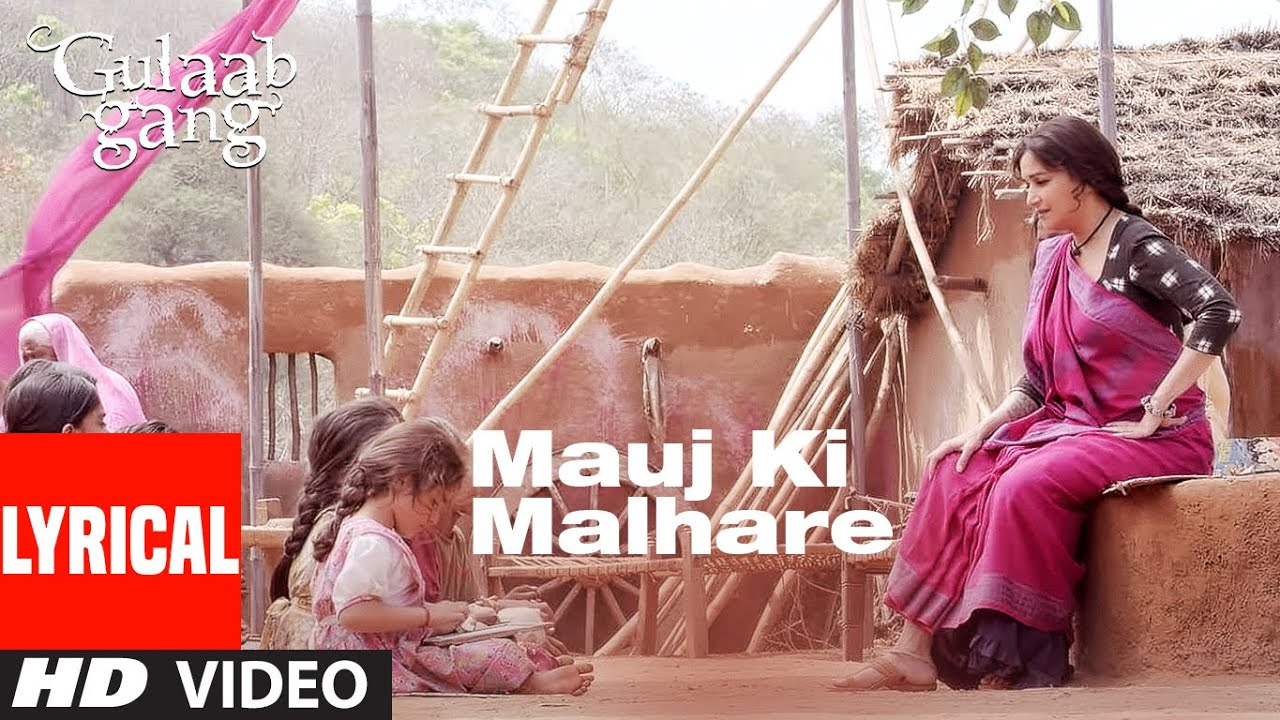 """Mauj Ki Malharein"""" Lyrical   Gulaab Gang   Madhuri Dixit, Juhi Chawla"""