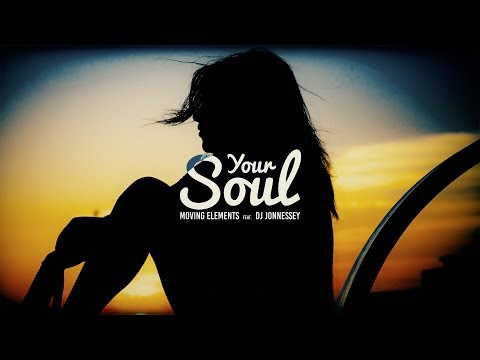 Moving Elements feat. DJ Jonnessey - Your Soul