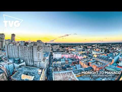 Midnight To Monaco - Suicide (Wheathin Remix)