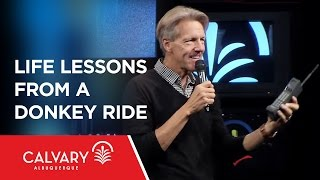 Life Lessons from a Donkey Ride - John 12:12-19 - Skip Heitzig