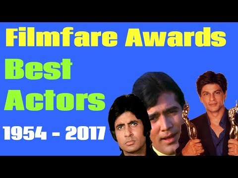 Filmfare Awards For Best Actors From 1954 To 2017 - A Compilation of Best Actors of Bollywood