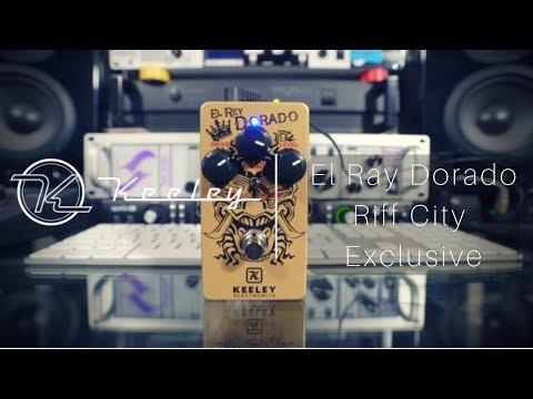 Keeley El Rey Dorado | Riff City Exclusive Plexi Goodness!