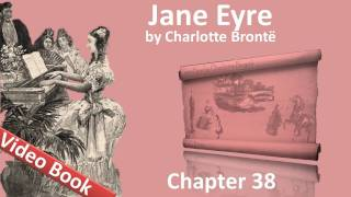 Chapter 38 - Jane Eyre by Charlotte Bronte