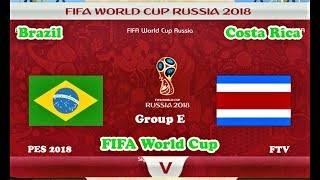 Brazil vs Costa Rica | Full Match & All Goals | World Cup 2018 | PES 2018 Gameplay HD