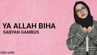 Download Lagu Nissa sabyan terbaru LIRIK YA ALLAH BIHA mp3