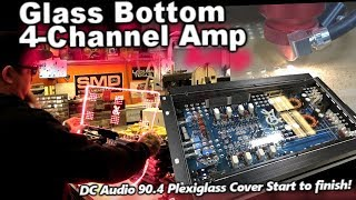 Glass Bottom 4 Channel Amp - DC Audio 90.4 Custom Laser Cut Engraved Plexiglass Start to finish