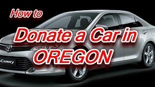 Donate a Car in Oregon