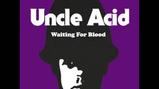 Uncle Acid -  Waiting for Blood (OFFICIAL)