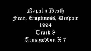 Napalm Death - Fear, Emptiness, Despair - 1994 - Track 8 - Armageddon X 7
