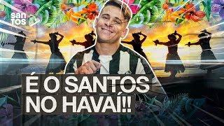 É O SANTOS NO HAVAÍ!