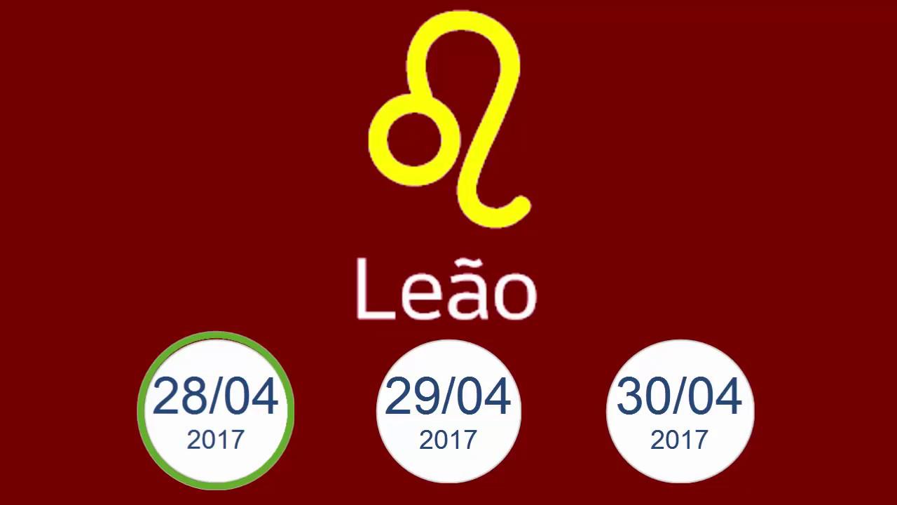 Signo Hoje Leão - 28 29 30 de Abril 2017 - YouTube