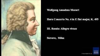 Wolfgang Amadeus Mozart, Horn Concerto No. 4 in E flat major, K. 495, III. Rondo: Allegro vivace