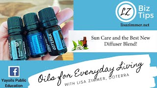 Sun Care and the Best New Diffuser blend! doTERRA Essential Oil Education with Lisa Zimmer.