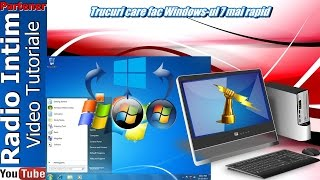 Trucuri care fac Windows-ul 7 mai rapid