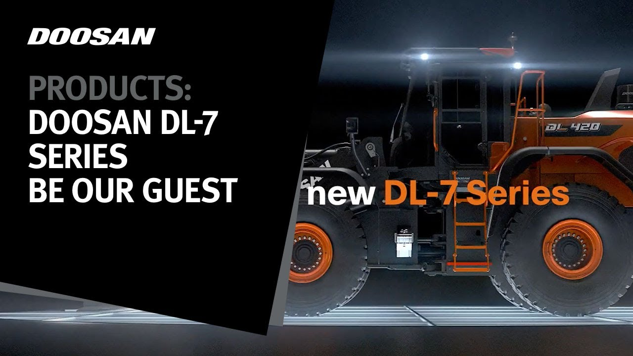 Doosan DL-7 series: Be our guest
