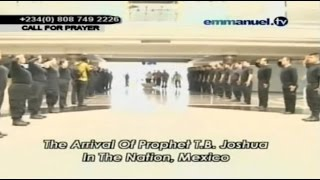Mexico Crusade 2015: The Arrival Of Prophet TB Joshua In The Nation Mexico. Emmanuel TV