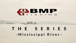 BMP Fishing: The Series | Mississippi River