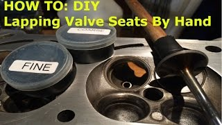 HOW TO: VALVE JOB! Lapping Seats By Hand The Easy Way