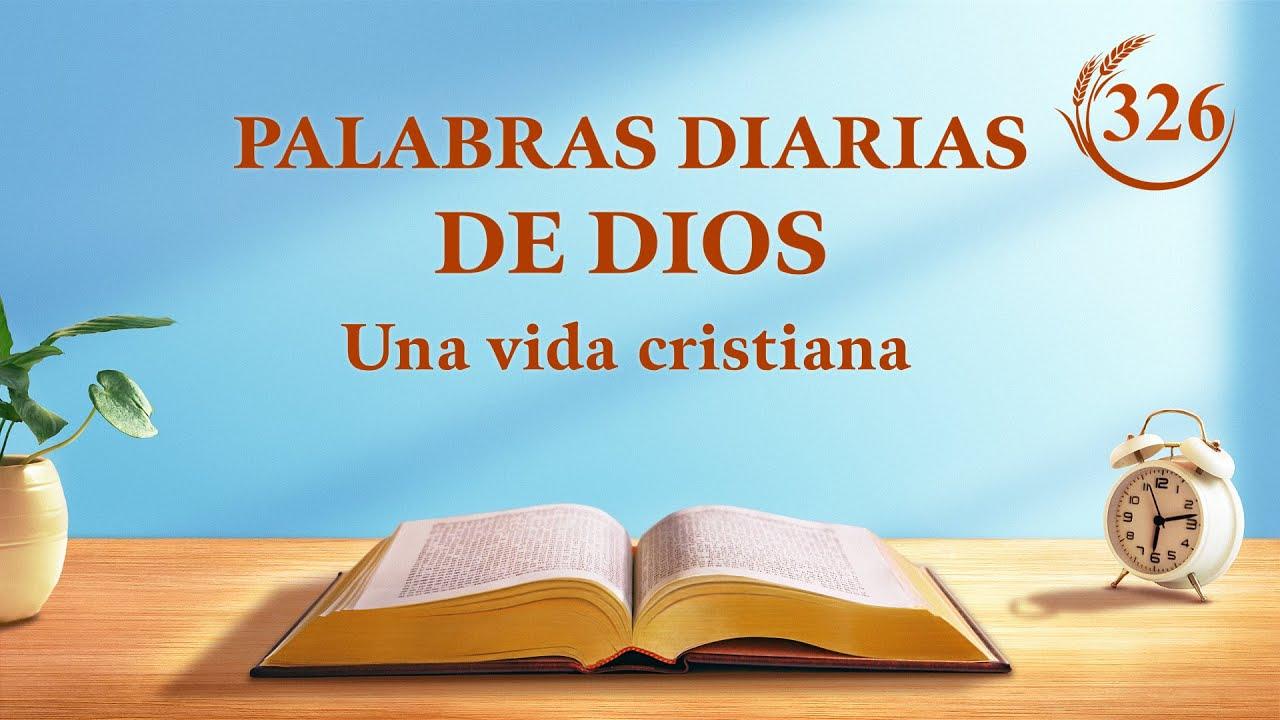 """Palabras diarias de Dios   Fragmento 326   """"Debes dejar de lado las bendiciones del estatus y entender la voluntad de Dios para traer la salvación al hombre"""""""