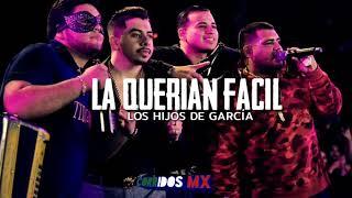 La Querían Facil - Los Hijos De García (CORRIDOS 2019)