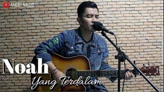 Yang Terdalam - Noah   Anggy Naldo (Live Cover)