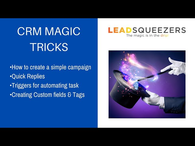 CRM Magic Tricks to help you write more business. Lead Squeezers