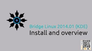 Bridge Linux 2014.01 (kde)  Install And Overview | A Bridge To Arch Linux [hd]