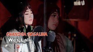 Chandra Rosalina - Wes Lali [OFFICIAL]