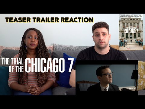 The Trial of the Chicago 7 – Teaser Trailer Reaction
