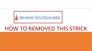 How to remove terms of service violation strick /// kase hataye youtube strick