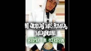 No Quiero Fumar Mas Marihuana - DJ Kevin Ft Khale & JQ [Villa Flow Music]